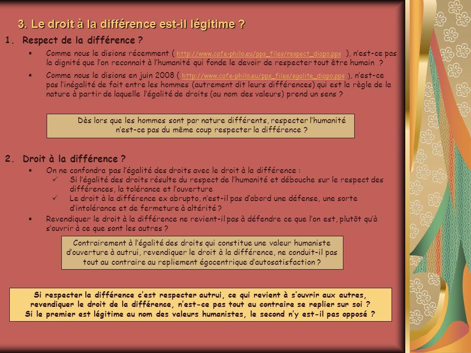 1.Respect de la différence ? Comme nous le disions récemment ( http://www.cafe-philo.eu/pps_files/respect_diapo.pps ), nest-ce pas la dignité que lon