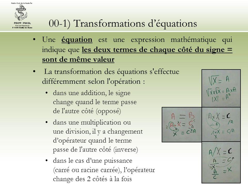00-1) Transformations déquations Une équation est une expression mathématique qui indique que les deux termes de chaque côté du signe = sont de même v