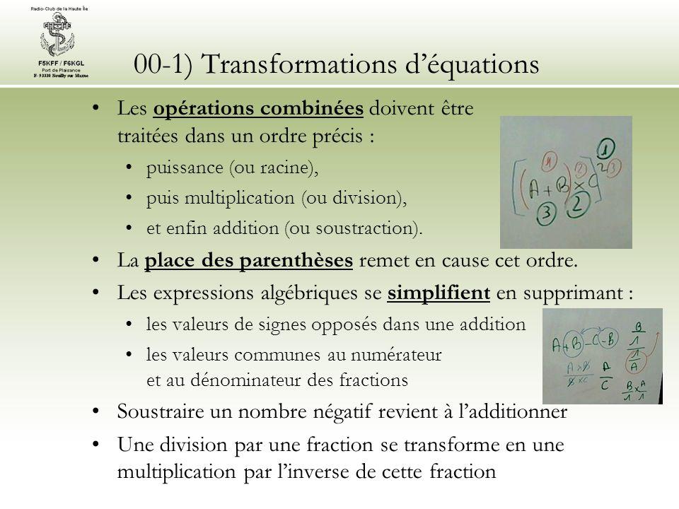 00-1) Transformations déquations Si on a la relation A / B = C / D (rapports proportionnels) et que, par exemple, D est inconnu, on détermine D par le produit en croix qui est égal : au produit des valeurs de la deuxième diagonale (B multiplié par C dans notre exemple) divisé par la valeur opposée (A dans notre exemple), doù : D = B x C / A