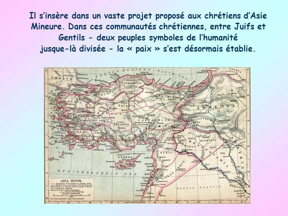 Il sinsère dans un vaste projet proposé aux chrétiens dAsie Mineure.