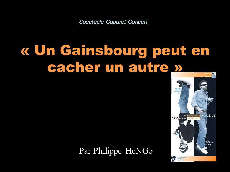 « Un Gainsbourg peut en cacher un autre » Par Philippe HeNGo Spectacle Cabaret Concert