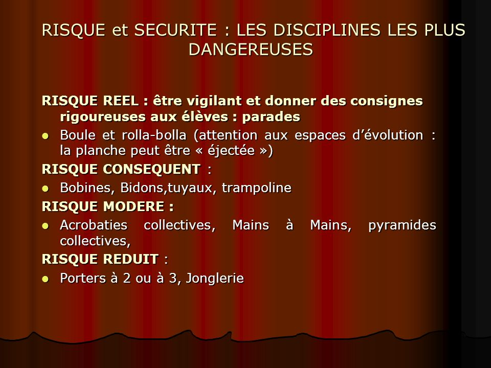 RISQUE et SECURITE : LES DISCIPLINES LES PLUS DANGEREUSES RISQUE et SECURITE : LES DISCIPLINES LES PLUS DANGEREUSES RISQUE REEL : être vigilant et don