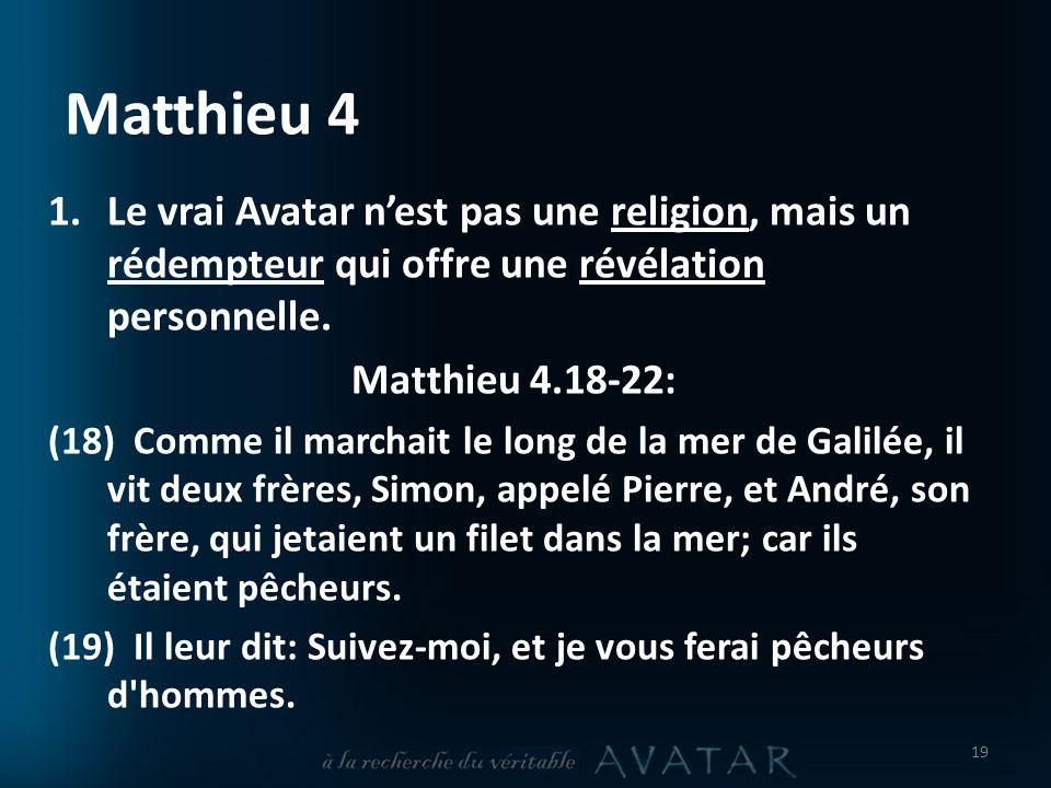 Matthieu 4 1.Le vrai Avatar nest pas une religion, mais un rédempteur qui offre une révélation personnelle.