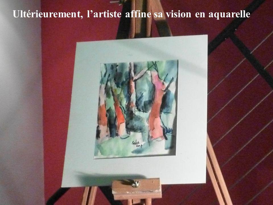 Ultérieurement, lartiste affine sa vision en aquarelle