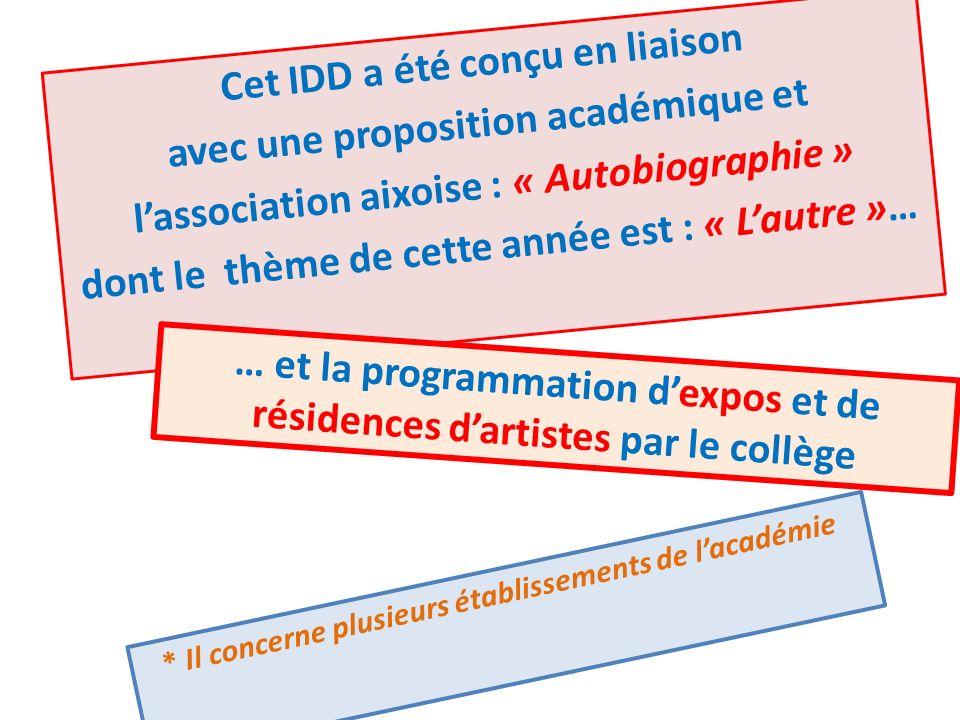 Cet IDD a été conçu en liaison avec une proposition académique et lassociation aixoise : « Autobiographie » dont le thème de cette année est : « Lautr