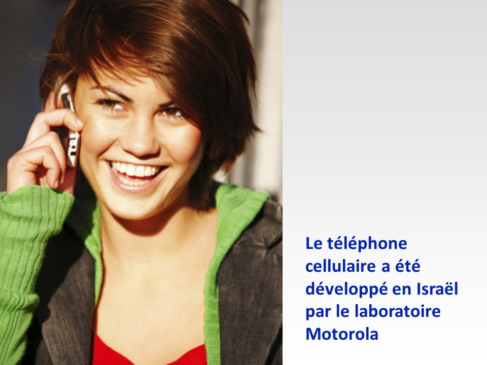 Le téléphone cellulaire a été développé en Israël par le laboratoire Motorola