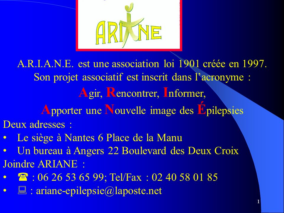 1 A.R.I.A.N.E.est une association loi 1901 créée en 1997.