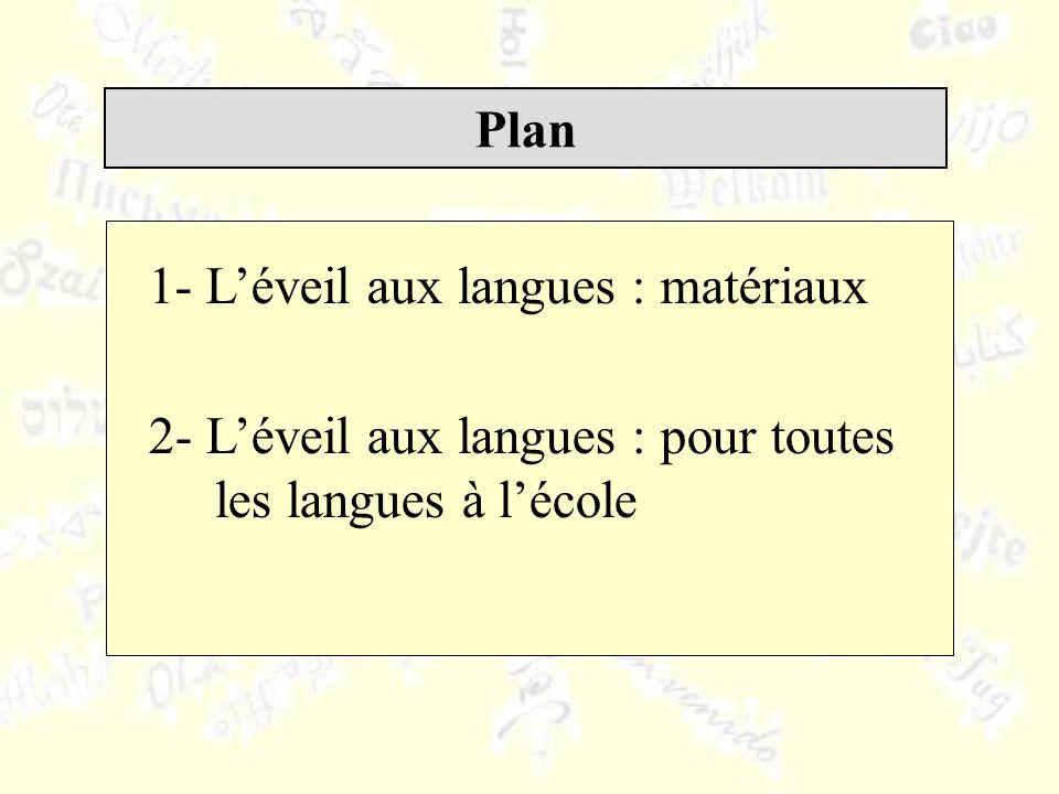 Plan 1- Léveil aux langues : matériaux 2- Léveil aux langues : pour toutes les langues à lécole