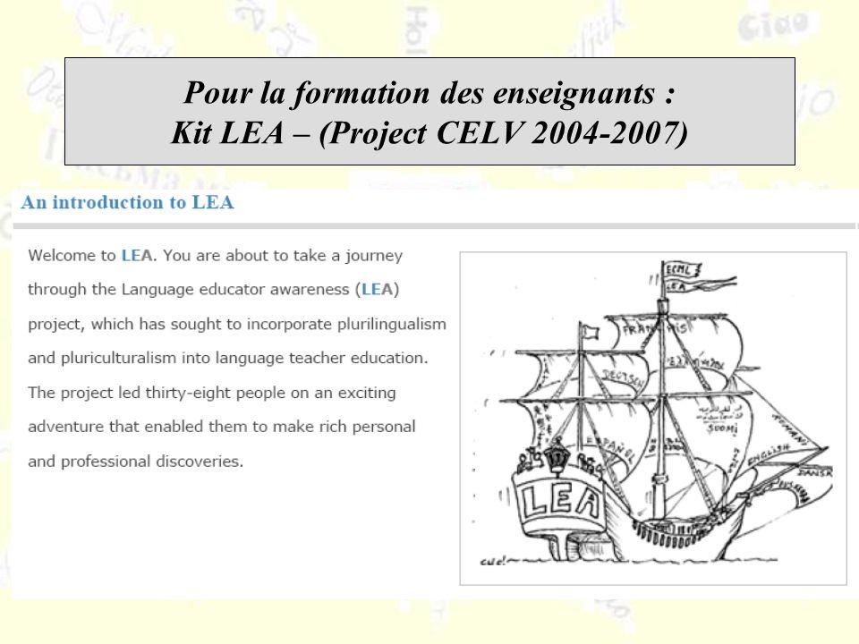 Pour la formation des enseignants : Kit LEA – (Project CELV 2004-2007)
