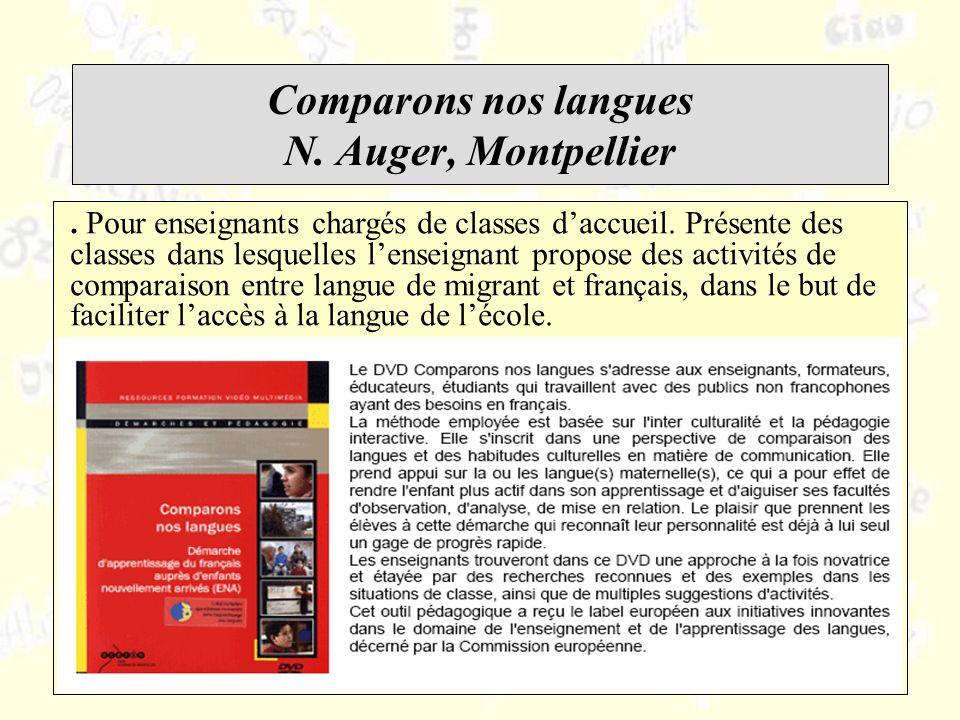 Comparons nos langues N. Auger, Montpellier. Pour enseignants chargés de classes daccueil.