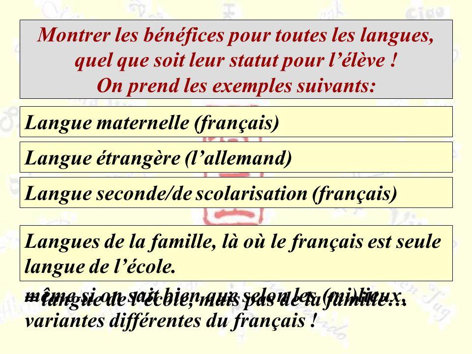 Montrer les bénéfices pour toutes les langues, quel que soit leur statut pour lélève .