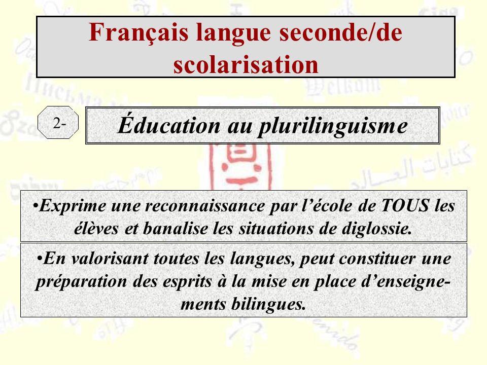 Éducation au plurilinguisme 2- Exprime une reconnaissance par lécole de TOUS les élèves et banalise les situations de diglossie.