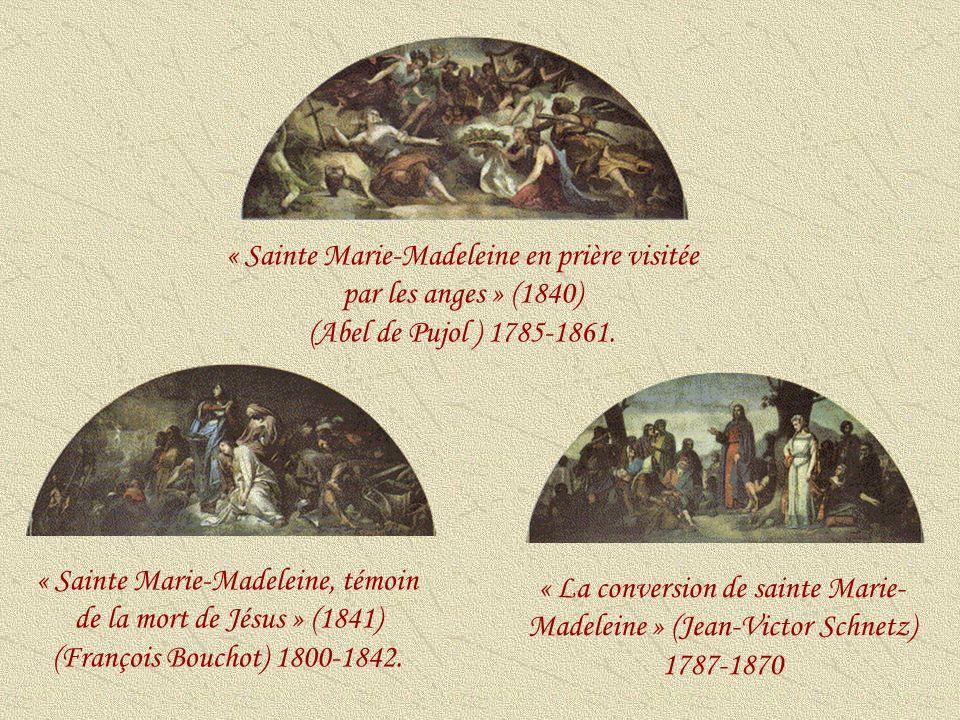 « Le repas chez Simon » (Louis-Charles-Auguste Couder) 1791-1873 « Sainte Marie-Madeleine au Sépulcre » (Léon Cogniet) 1794-1880.