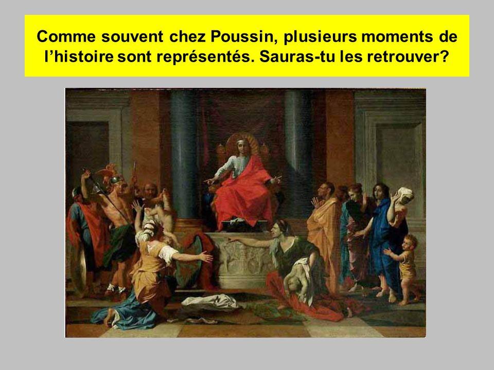 Comme souvent chez Poussin, plusieurs moments de lhistoire sont représentés. Sauras-tu les retrouver?