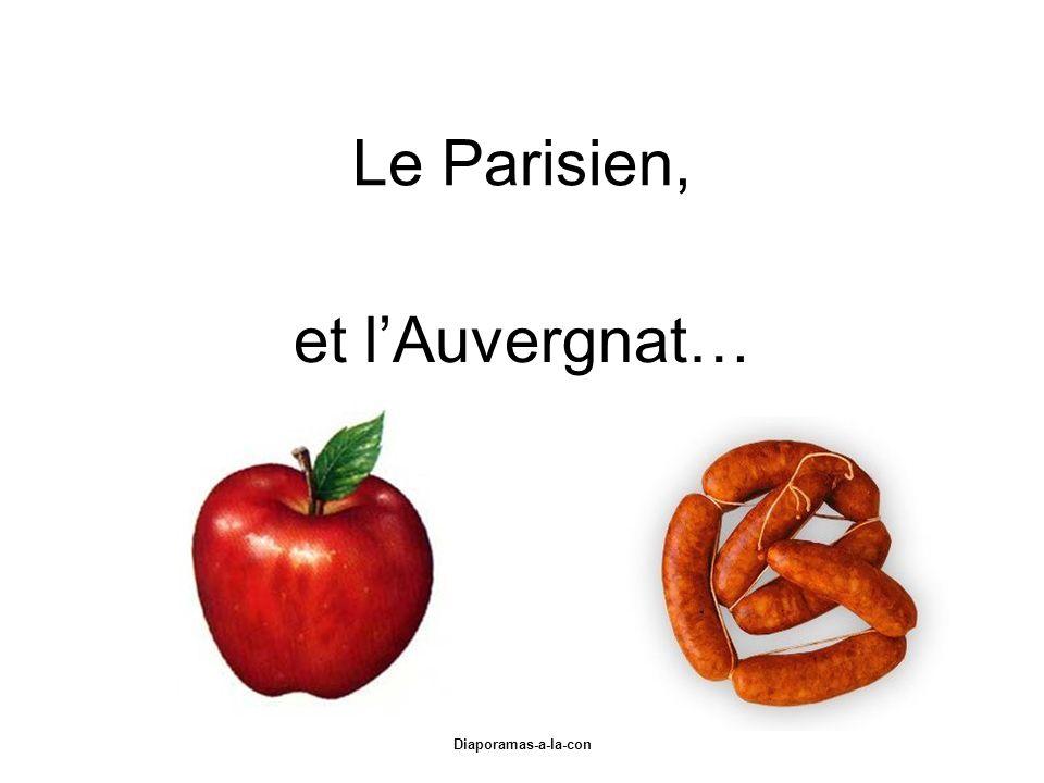 Diaporamas-a-la-con Diaporama PPS réalisé pour http://www.diapora mas-a-la-con.com Le Parisien, et lAuvergnat…