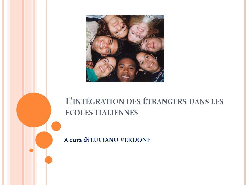 L INTÉGRATION DES ÉTRANGERS DANS LES ÉCOLES ITALIENNES A cura di LUCIANO VERDONE