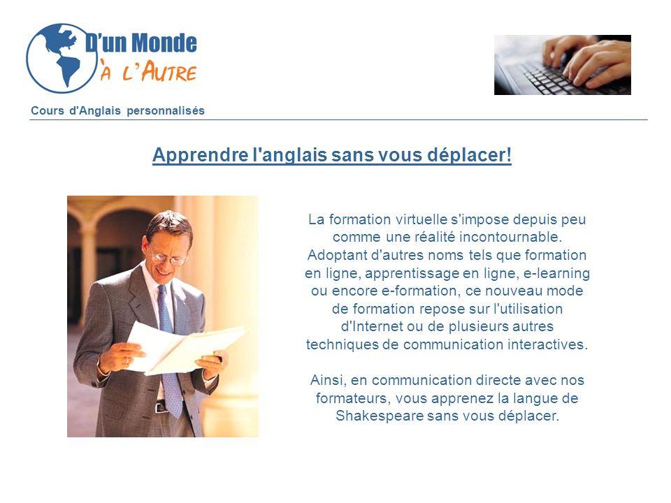 Cours d'Anglais personnalisés La formation Virtuelle www.dunmondealautre.ca