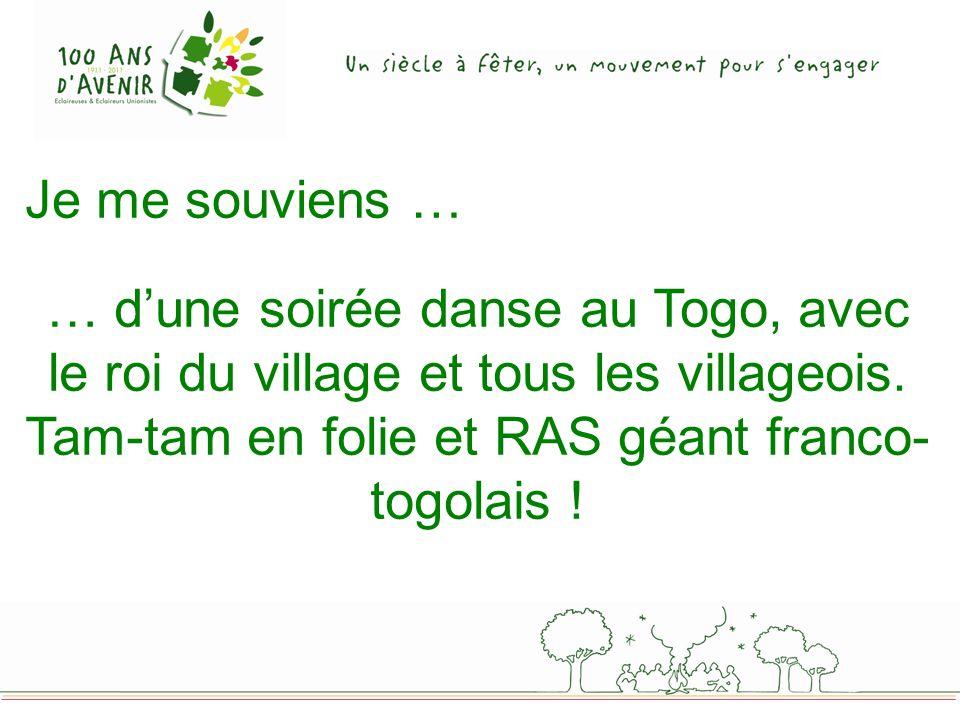 Je me souviens … … dune soirée danse au Togo, avec le roi du village et tous les villageois.