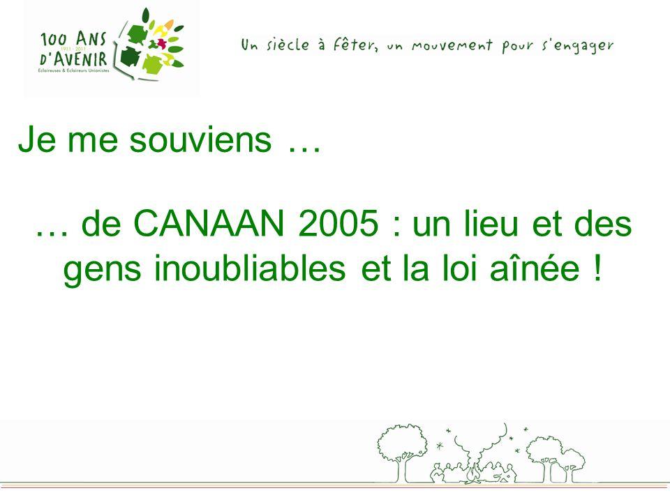 … de CANAAN 2005 : un lieu et des gens inoubliables et la loi aînée !
