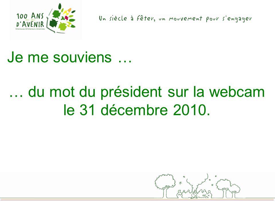 … du mot du président sur la webcam le 31 décembre 2010.