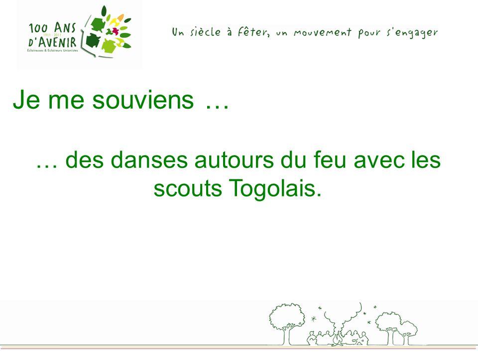 … des danses autours du feu avec les scouts Togolais.