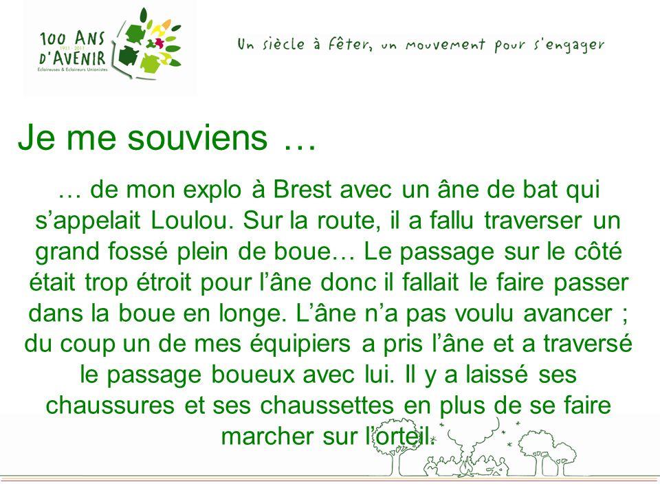 Je me souviens … … de mon explo à Brest avec un âne de bat qui sappelait Loulou.