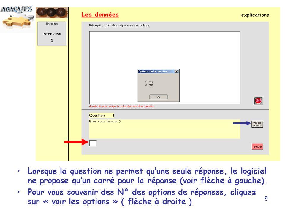 5 Lorsque la question ne permet quune seule réponse, le logiciel ne propose quun carré pour la réponse (voir flèche à gauche). Pour vous souvenir des