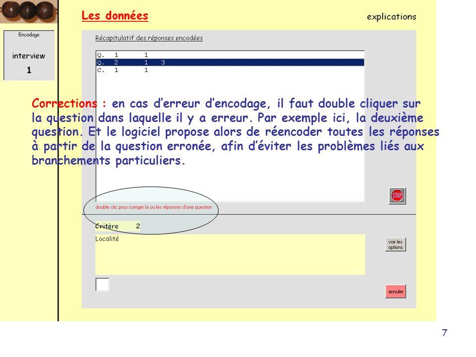 7 Corrections : en cas derreur dencodage, il faut double cliquer sur la question dans laquelle il y a erreur. Par exemple ici, la deuxième question. E