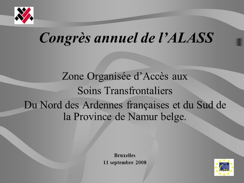 Congrès annuel de lALASS Zone Organisée dAccès aux Soins Transfrontaliers Du Nord des Ardennes françaises et du Sud de la Province de Namur belge. Bru