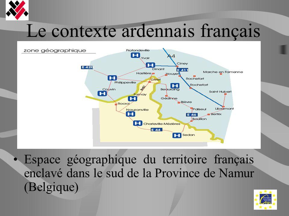 Le contexte ardennais français Offre de soins déficitaire dans cette zone française notamment par la fermeture de différentes structures hospitalières.