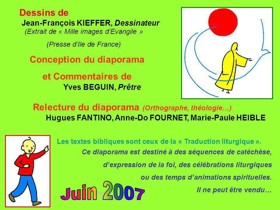 Dessins de (Extrait de « Mille images dEvangile » (Presse dIle de France) Conception du diaporama et Commentaires de Yves BEGUIN, Prêtre Jean-François