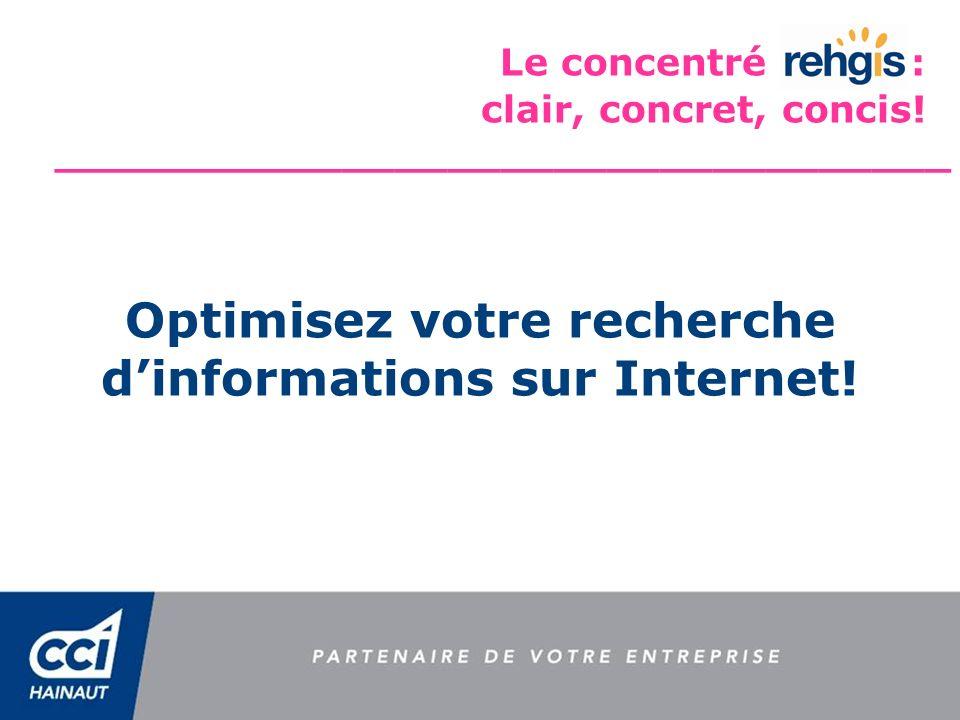 Optimisez votre recherche d infos sur Internet! 2 Avant la recherche