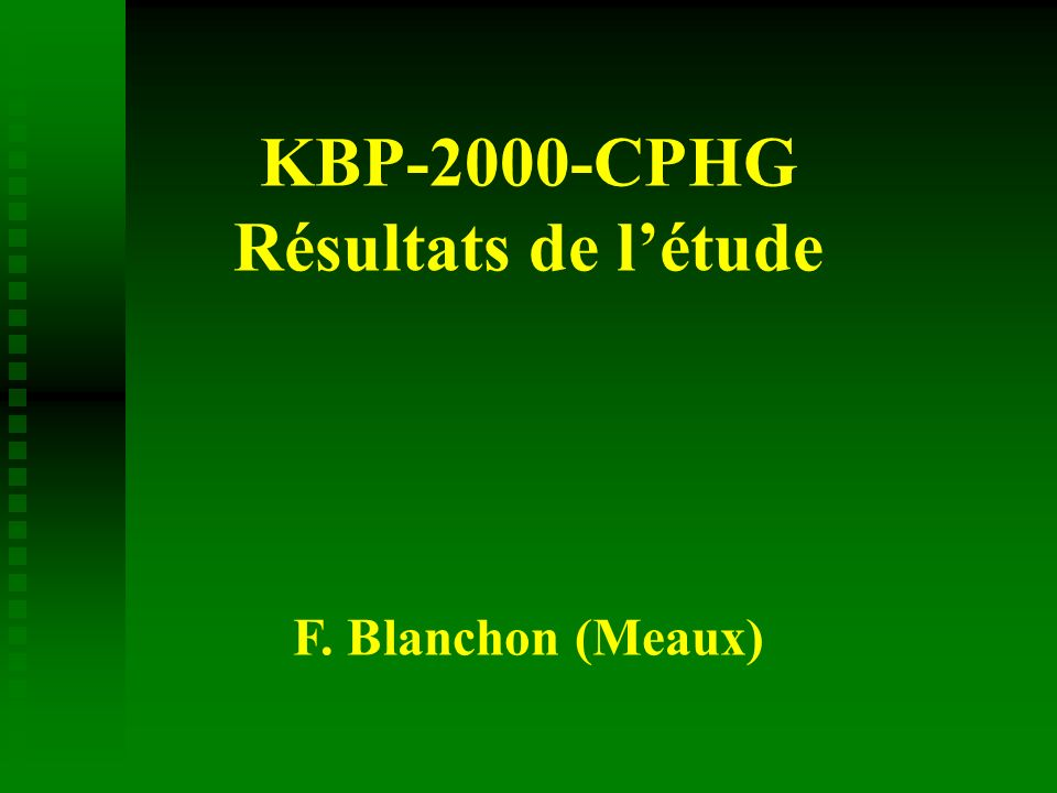 KBP-2000-CPHG Résultats de létude F. Blanchon (Meaux)