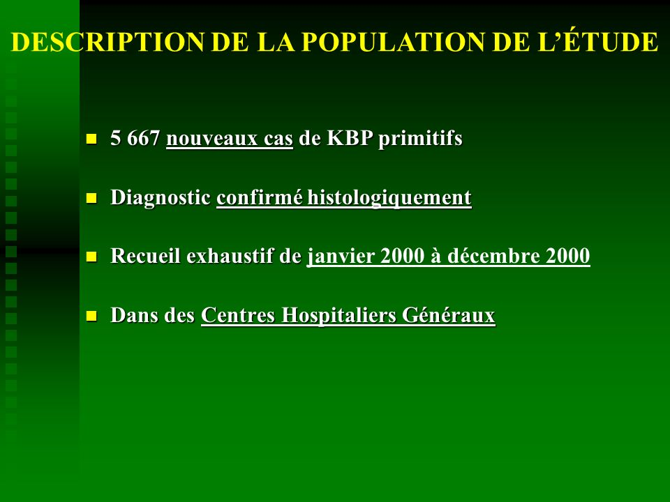 5 667 nouveaux cas de KBP primitifs 5 667 nouveaux cas de KBP primitifs Diagnostic confirmé histologiquement Diagnostic confirmé histologiquement Recu