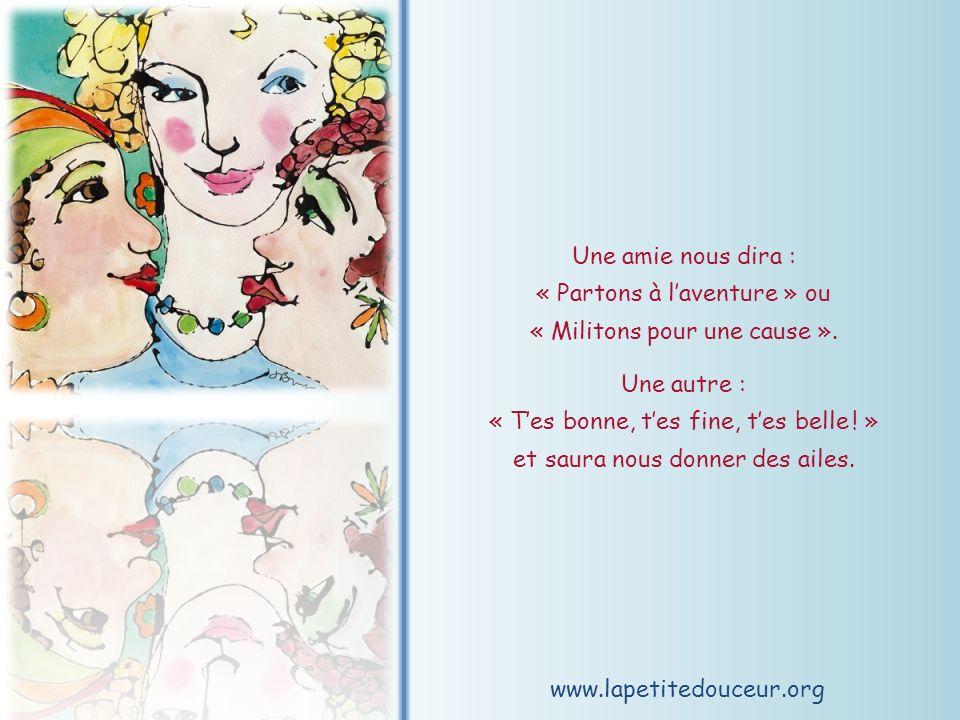 www.lapetitedouceur.org Une amie nous dira : « Partons à laventure » ou « Militons pour une cause ».