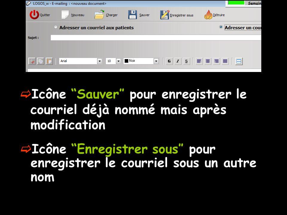 Icône Sauver pour enregistrer le courriel déjà nommé mais après modification Icône Enregistrer sous pour enregistrer le courriel sous un autre nom