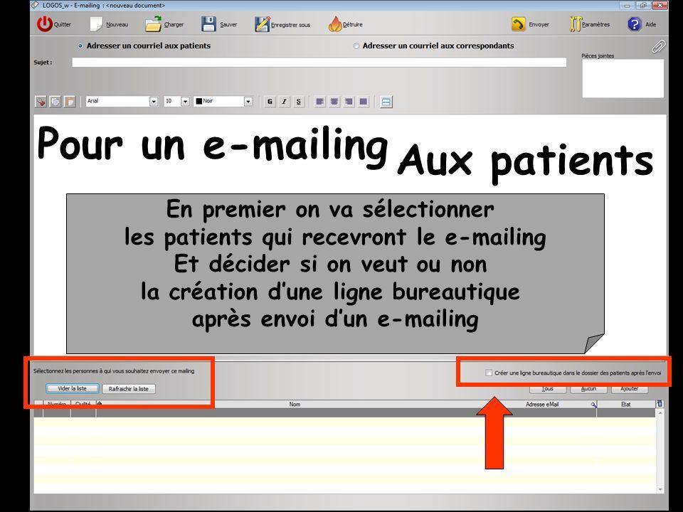 En premier on va sélectionner les patients qui recevront le e-mailing Et décider si on veut ou non la création dune ligne bureautique après envoi dun