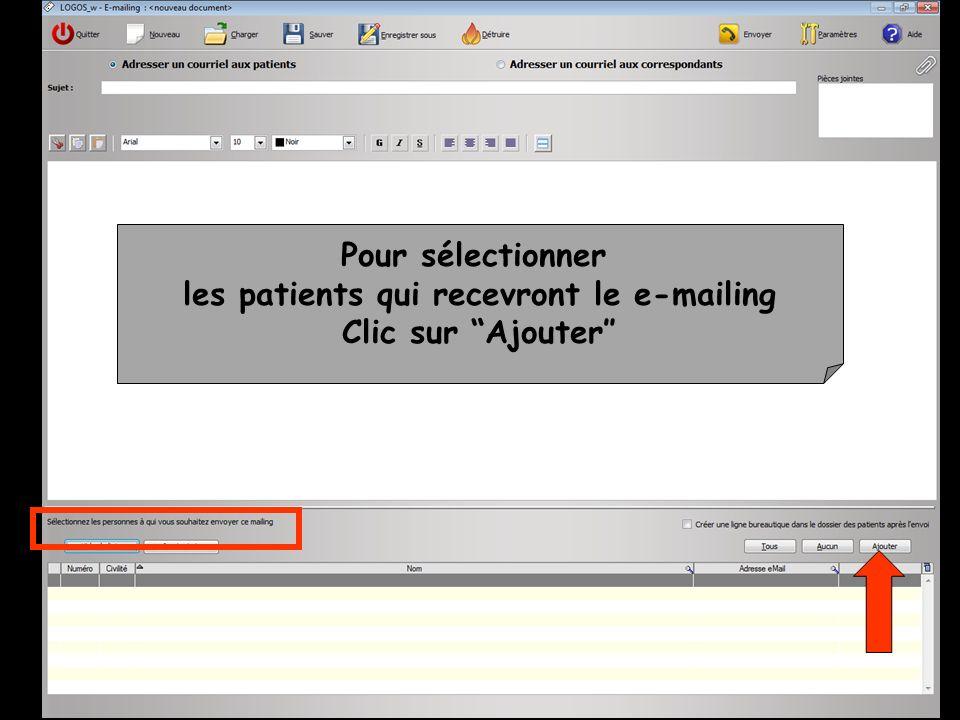 Pour sélectionner les patients qui recevront le e-mailing Clic sur Ajouter