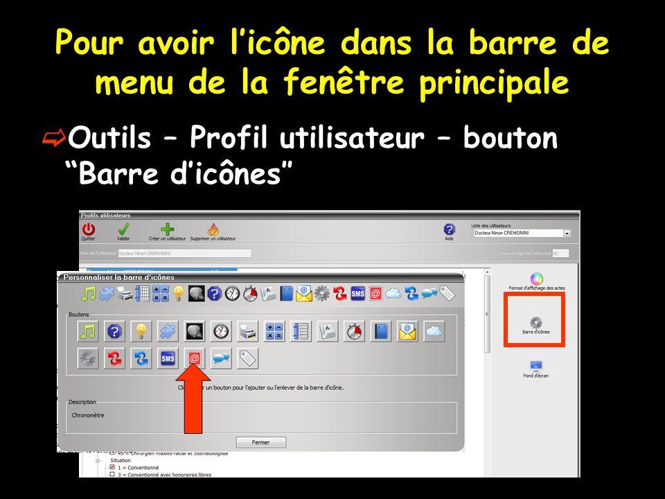 Pour avoir licône dans la barre de menu de la fenêtre principale Outils – Profil utilisateur – bouton Barre dicônes