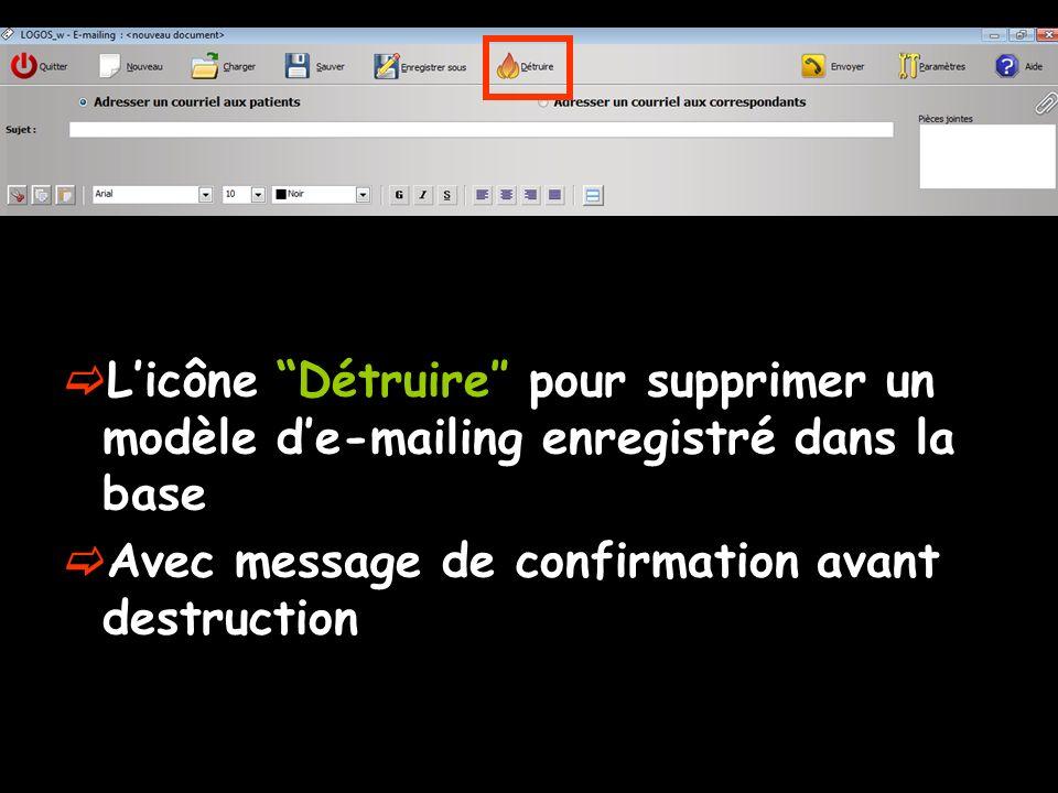 Licône Détruire pour supprimer un modèle de-mailing enregistré dans la base Avec message de confirmation avant destruction