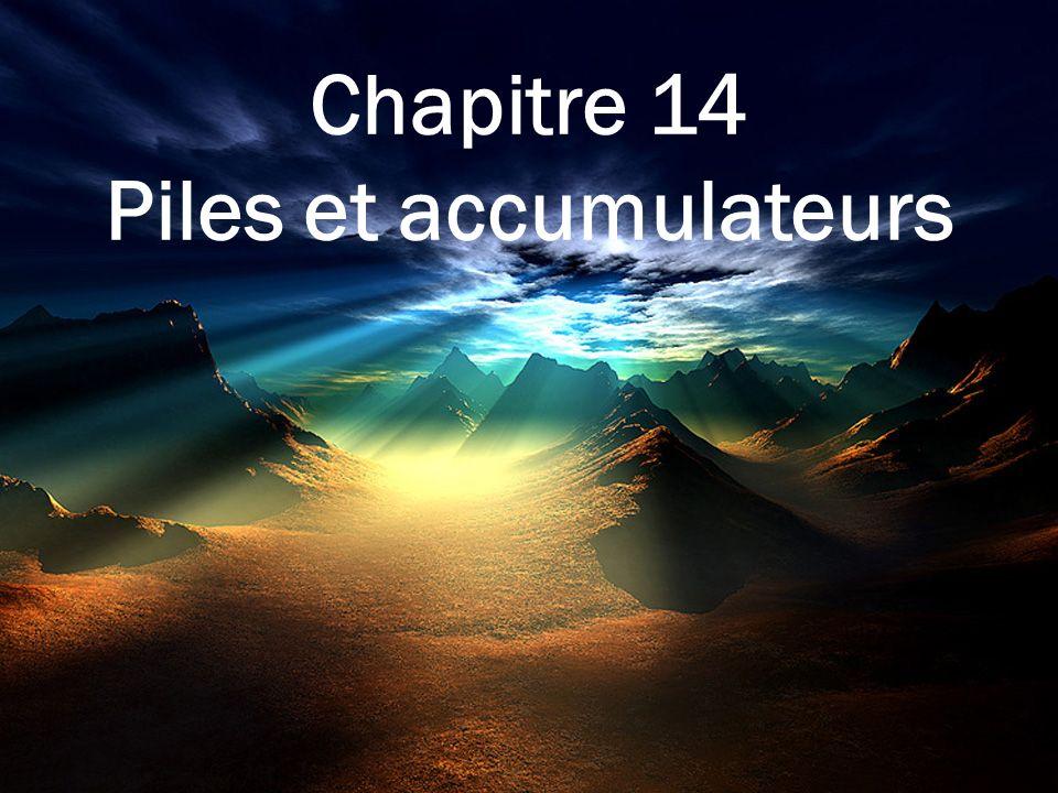 Chapitre 14 Piles et accumulateurs