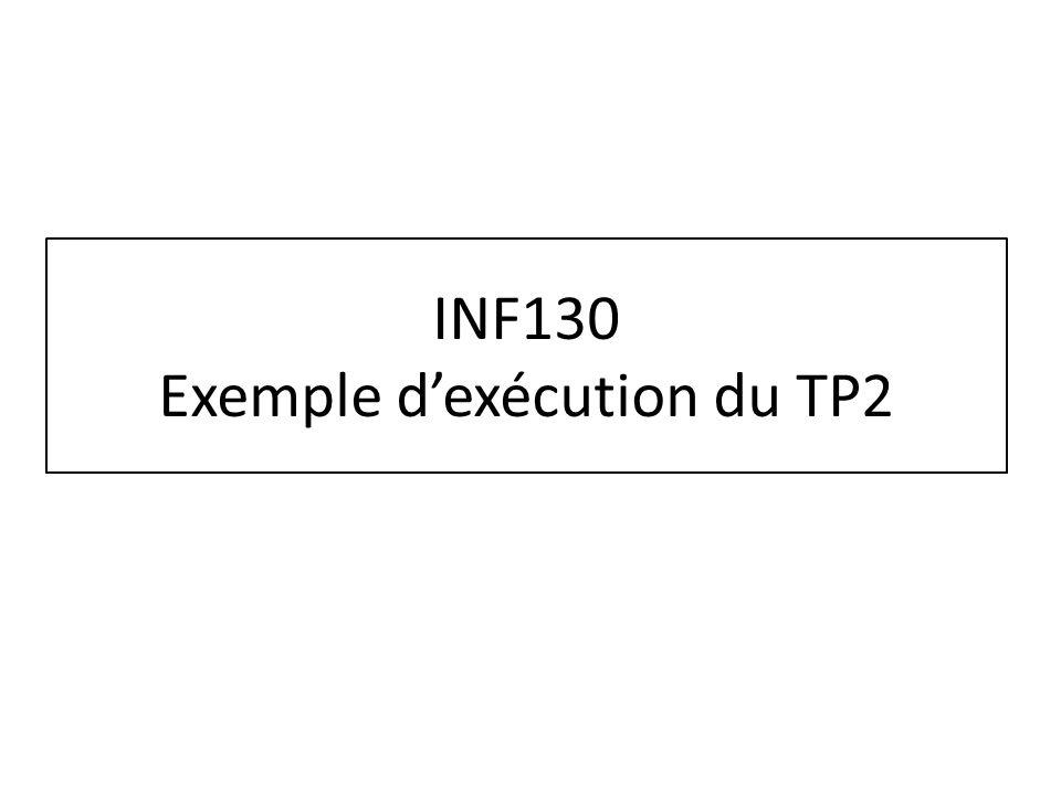 INF130 Exemple dexécution du TP2