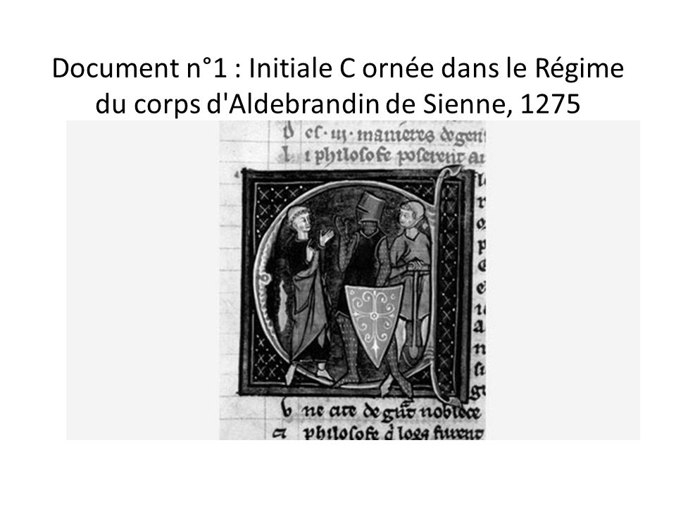 Document n°1 : Initiale C ornée dans le Régime du corps d'Aldebrandin de Sienne, 1275