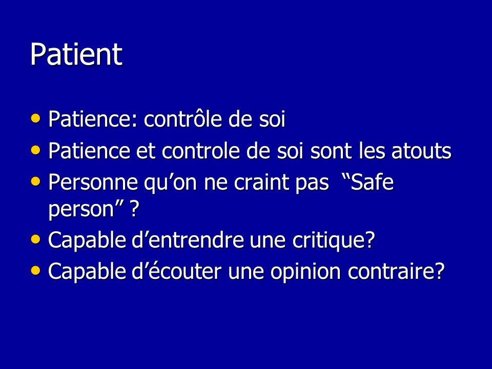 Patient Patience: contrôle de soi Patience: contrôle de soi Patience et controle de soi sont les atouts Patience et controle de soi sont les atouts Pe