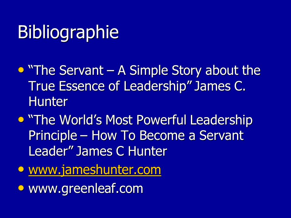 Bibliographie The Servant – A Simple Story about the True Essence of Leadership James C.