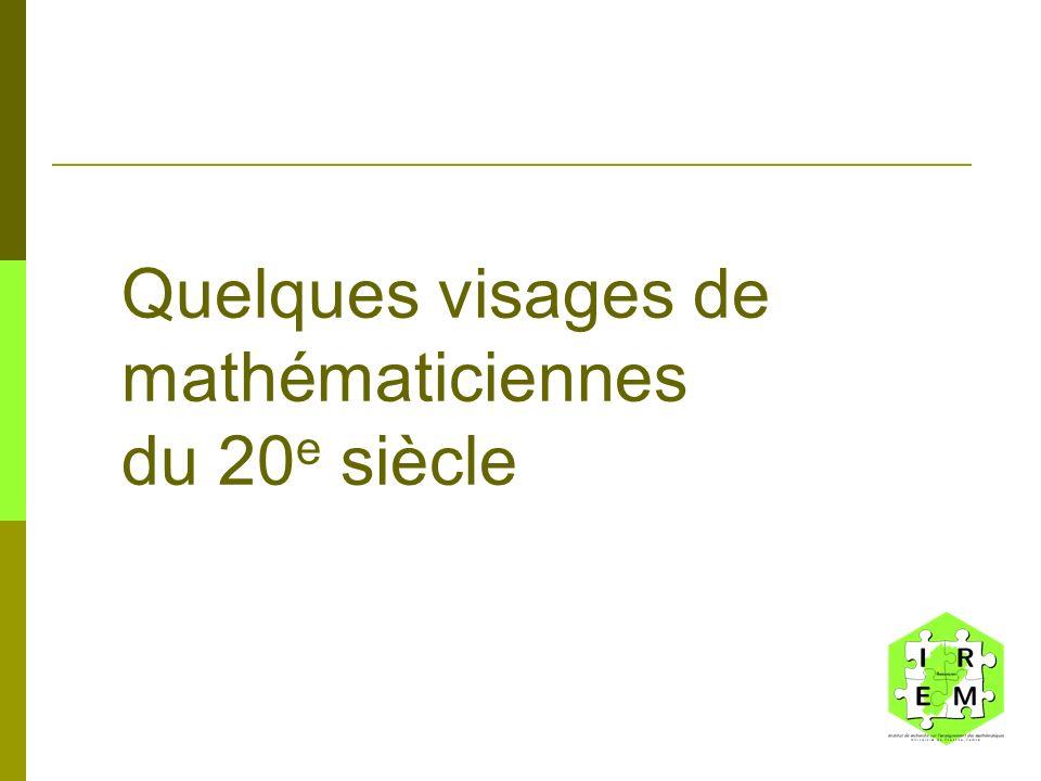 Quelques visages de mathématiciennes du 20 e siècle