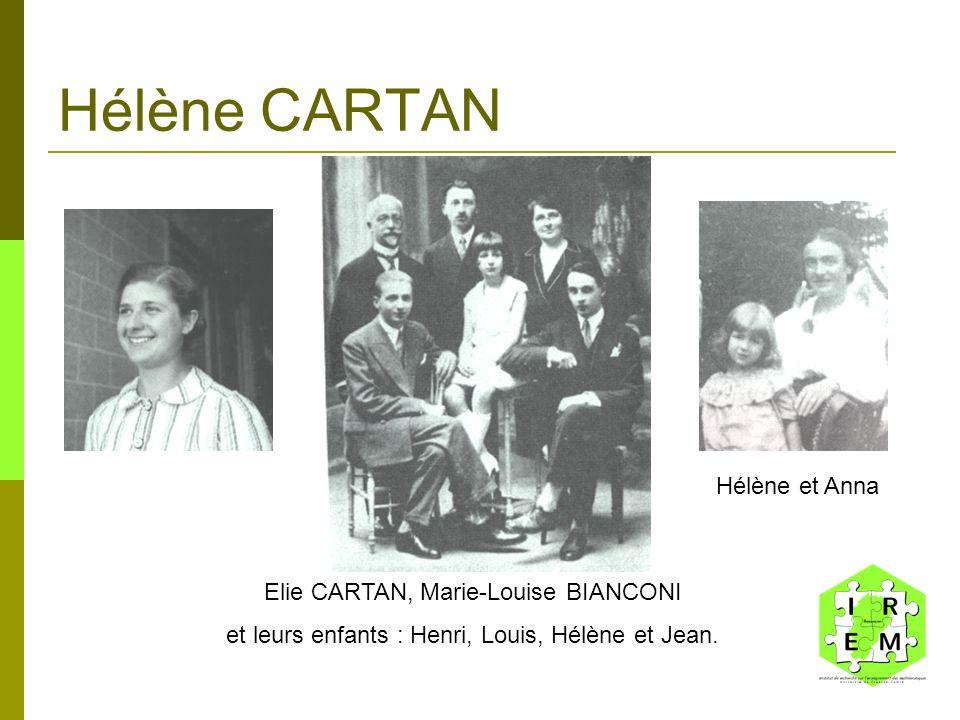 Hélène CARTAN Elie CARTAN, Marie-Louise BIANCONI et leurs enfants : Henri, Louis, Hélène et Jean. Hélène et Anna