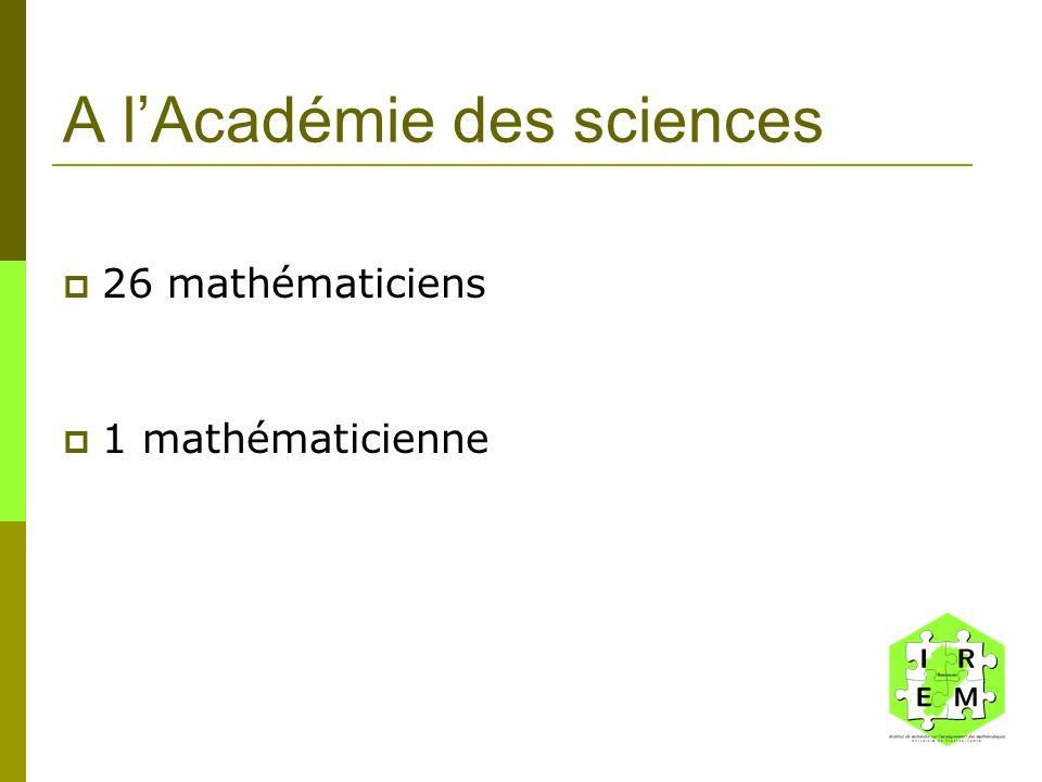 A lAcadémie des sciences 26 mathématiciens 1 mathématicienne