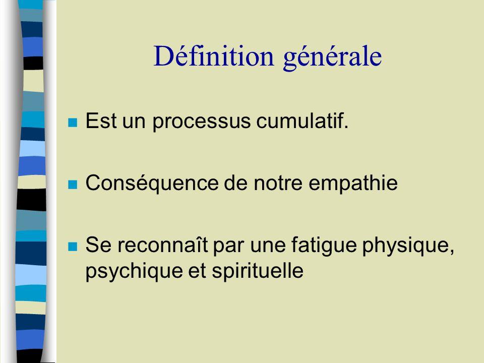 Définition générale n Est un processus cumulatif.