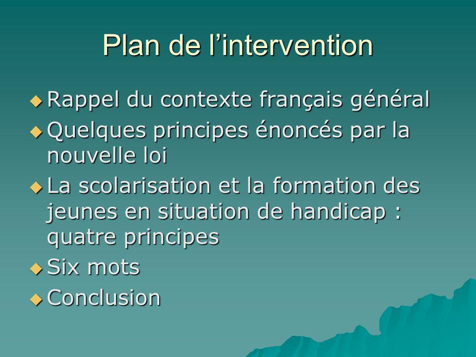 Plan de lintervention Rappel du contexte français général Rappel du contexte français général Quelques principes énoncés par la nouvelle loi Quelques